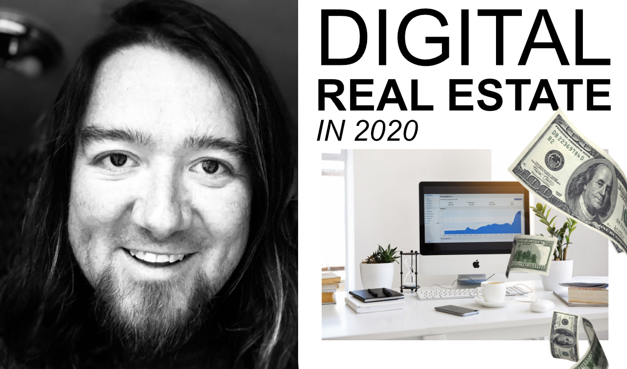 Digital Real Estate in 2020